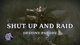 "Shut Up and Raid - Destiny Parody (""Shut Up and Dance"" by Walk the Moon)"