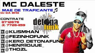 MC DALESTE - MÃE DE TRAFICANTE ♪ ' DJ GÁ BHG ' $$ DETONA FUNK PROD $$