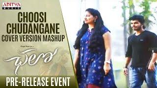Choosi Chudangane Cover Versions Mashup @ Chalo Pre Release Event    Naga Shaurya, Rashmika Mandanna