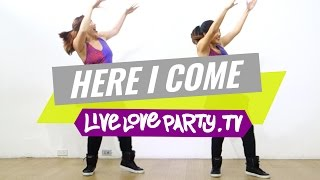 Here I Come | Zumba Fitness | Live Love Party