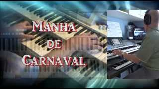 Manha de Carnaval - Luiz Bonfá - organ bossa style on Tyros 4 & PSR9000