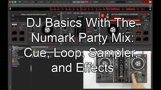 DJ Basics with the Numark Party Mix - Cue, Loop, Sampler and Effects