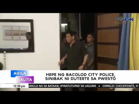 Hepe ng Bacolod City Police sinibak ni Duterte sa pwesto