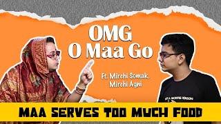 OMG - O Maa Go - Maa Serves Too Much Food