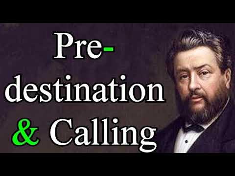 Predestination and Calling - Charles Spurgeon Audio Sermon / Calvinism