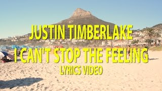 Justin Timberlake - I Can't Stop The Feeling Lyrics Video