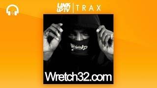 Wretch 32 - Say Something Freestyle Feat. Scorcher | Link Up TV TRAX