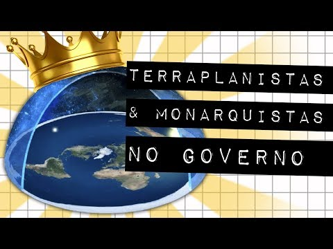 TERRAPLANISTAS E MONARQUISTAS NO GOVERNO #meteoro.doc