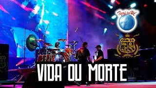 CPM 22 - Vida ou Morte (Ao Vivo no Rock in Rio)
