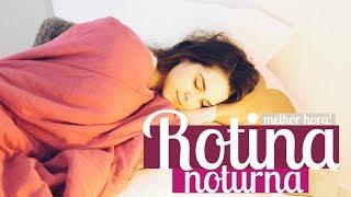 MINHA ROTINA DA NOITE | My night routine | Mylena Matos