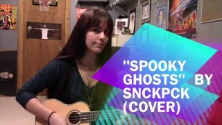 Songblog: Spooky Ghosts (SNCKPCK cover)