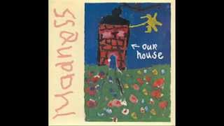 MADNESS - OUR HOUSE (CLUB VERSION)
