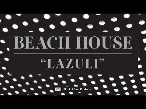 beach-house-lazuli-not-the-video-subpoprecords