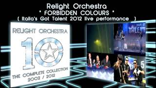 FORBIDDEN COLOURS - Relight Orchestra ( Italia's Got Talent 2012 live performance )