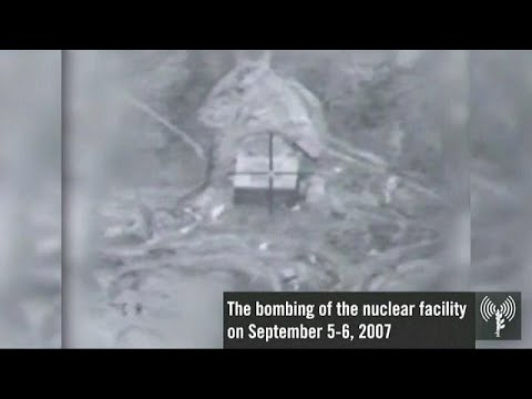 Israel admits to destroying a nuclear reactor in Syria in 2007