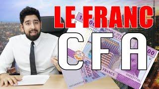 LA PLUS GROSSE ESCROQUERIE DE FRANCE : LE FRANC CFA