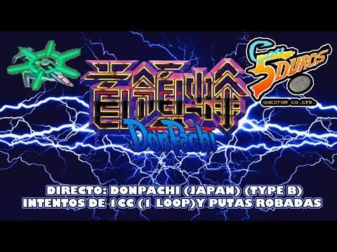 DIRECTO: DONPACHI (JAPAN) (TIPO B) INTENTOS DE 1CC Y PUTAS ROBADAS