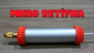 Como fazer uma Micro Retífica (Furadeira)