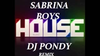 SABRINA-BOYS (DJ PONDY REMIX)