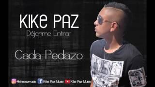 Kike Paz - Nuevo para mi (Cada pedazo)