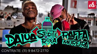 Raffa Moreira - Sprite Roxa part. DaLua [VIDEO CLIPE OFICIAL]