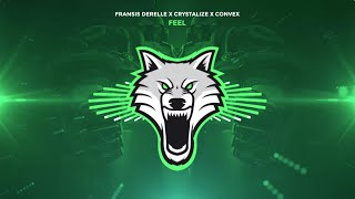 Fransis Derelle x Crystalize x Convex - Feel