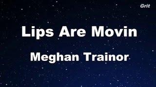 Lips Are Movin - Meghan Trainor Karaoke 【No Guide Melody】 Instrumental