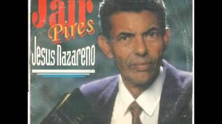 Jair Pires   1995   Jesus Nazareno   Se a Gente Plantar!