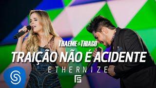 Thaeme & Thiago - Traição Não É Acidente | DVD Ethernize
