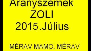 ARANYSZEMEK ZOLI 2015 JÚLIUS - MÉRAV MAMO, MÉRAV