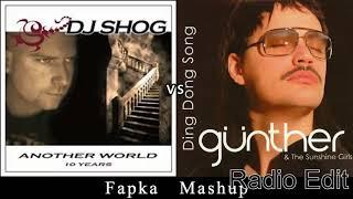 DJ Shog vs Gunther - Another World Ding Dong Song (Fapka Radio Edit Mashup)