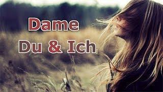 Dame  - Du und Ich [Lyrics]