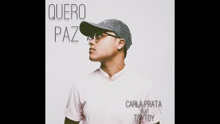 Quero Paz - Carla Prata feat. ToyToy T-Rex (Prod. BCPX)