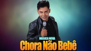 PABLO - CHORA NÃO BEBÊ - MÚSICA NOVA 2016