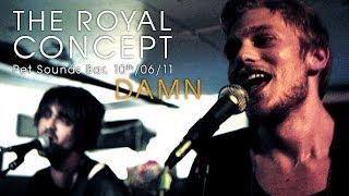 The Royal Concept - Damn (live at Pet Sounds Bar)