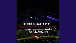 Como Tengo El Pelo (feat. Marvin Freddy & Kayanco)