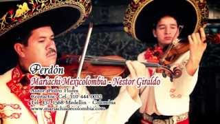 MARIACHIS DE MEDELLIN MARIACHI MEXICOLOMBIA PERDON