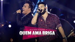 Gustavo Moura e Rafael - Quem Ama Briga (Oficial)