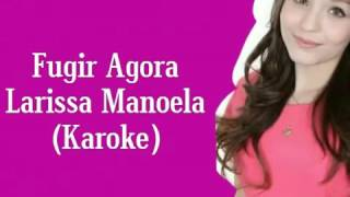 Karaoke da música (fugir agora) da larissa manoela