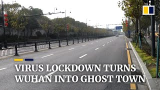 China coronavirus: drone footage reveals 'ghost town' Wuhan, the sealed-off outbreak epicentre