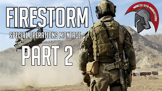 FIRESTORM | SPECIAL OPERATIONS & POLICE MONTAGE [PART 2]
