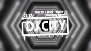KAYZO x RIOT - Wake Up (SkullBoy Remix)