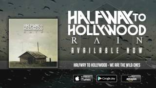 Halfway To Hollywood - We Are The Wild Ones