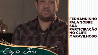 """""""Maravilhoso"""" Fernandinho fala sobre sua participação no clipe da canção de Cleyde Jane"""