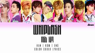 NCT 127 – WHIPLASH (Color Coded Han|Rom|Eng Lyrics)
