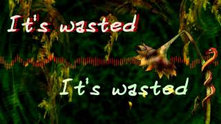 Wasted - Sunflower Dead (lyrics)
