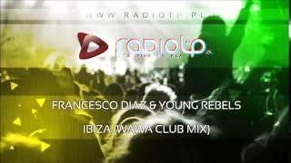 Francesco Diaz & Young Rebels - Ibiza (Wawa Club Mix) CUT