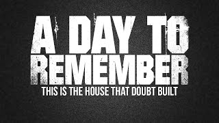 A Day To Remember - This Is The House That Doubt Built (Lyric Video)