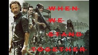 The Walking Dead    When We Stand Together