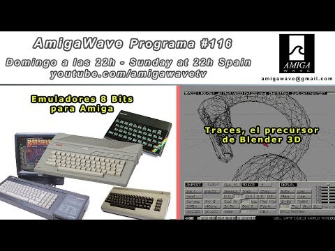 Programa #116 - Emuladores 8 Bits para Amiga, Traces , el embrión de Blender.